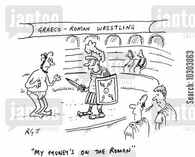 graeco-roman cartoon humor: 'My money's on the Roman.'