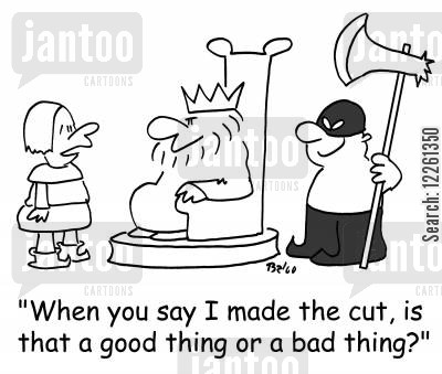 make the cut cartoon humor: 'When you say I made the cut, is that a good thing or a bad thing?'