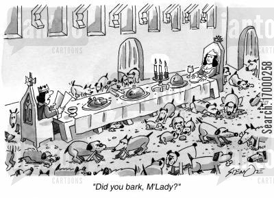 royal hall cartoon humor: 'Did you bark, M'Lady?'
