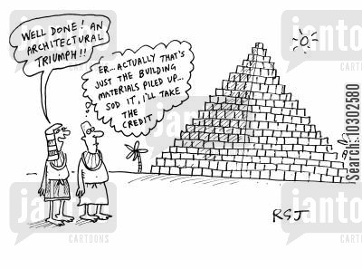 materials cartoon humor: 'Well done! An architectural triumph!!' 'Er... Actually that's just the building materials piled up... Sod it, I'll take the credit.'