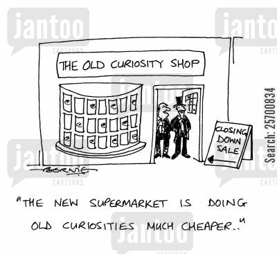 antique shops cartoon humor: 'The New Supermarket Is Doing Old Curiosities Much Cheaper...'