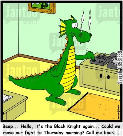 black knight cartoon humor: 'Beep... Hello, it's the Black Knight again... Could we move our fight to Thursday morning? Call me back...'