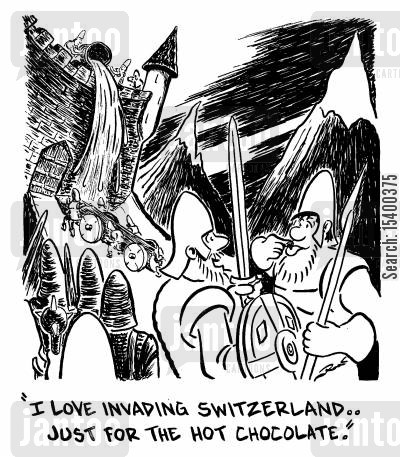 invasions cartoon humor: I love invading Switzerland, just for the hot chocolate.