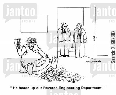 reversing cartoon humor: 'He heads up our Reverse Engineering Department.'