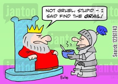 knight cartoon humor: 'Not gruel, stupid! -- I said find the GRAIL!'