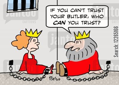 trustful cartoon humor: 'If you can't trust your butler, who CAN you trust?'