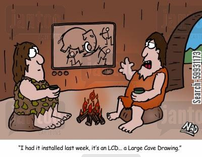 tv screen cartoon humor: 'I had it installed last week, it's an LCD...a large cave drawing.'