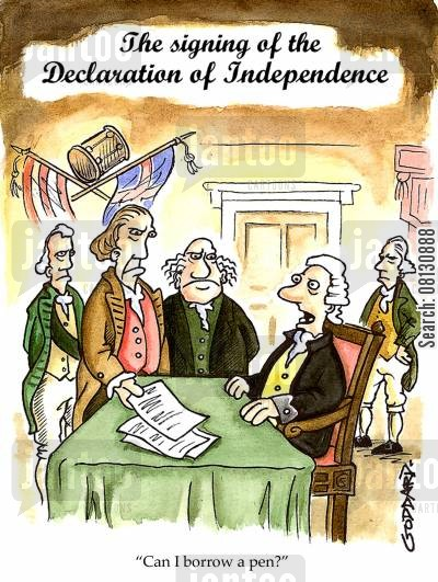 borrow pen cartoon humor: Declaration of Independence - 'Can I borrow a pen?'