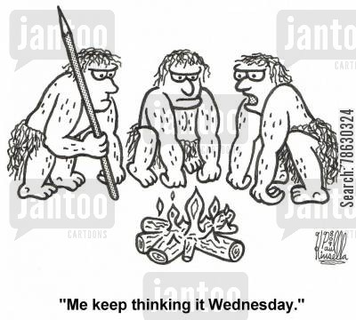 camp fires cartoon humor: 'Me keep thinking it Wednesday.'