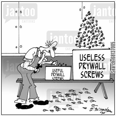 builders cartoon humor:  'Useful Drywall Screws' next to a huge box of 'Useless Drywall Screws.'
