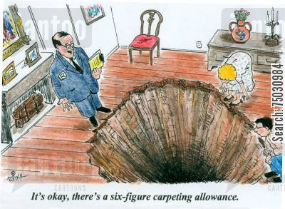 flooring cartoon humor: 'It's okay, there's a six-figure carpeting allowance.'