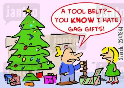 gag gifts cartoon humor: 'A tool belt? -- you know I hate gag gifts!'