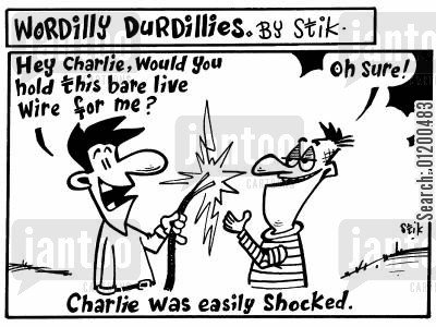 live wire cartoon humor: Wordilly Durdillies - Charlie was easily shocked
