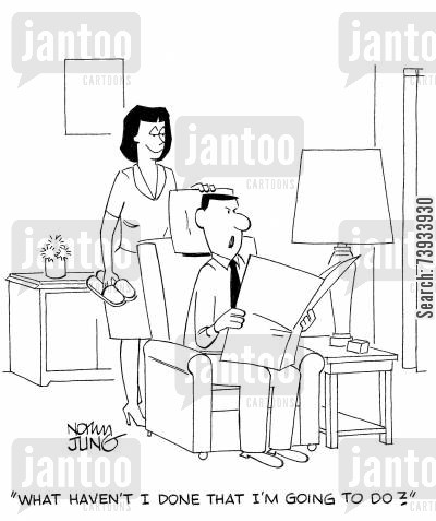 household chores cartoon humor: 'What haven't I done that I'm going to do?'