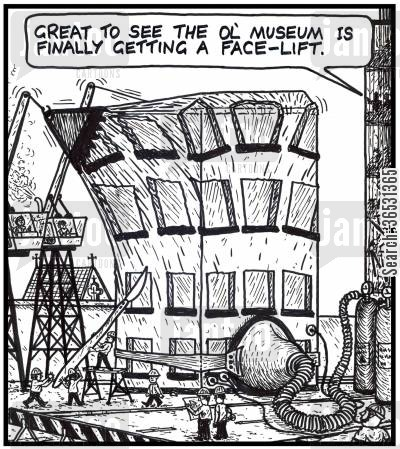 plastic cartoon humor: 'Great to see the ol' museum is finally getting a face-lift.' An old building getting a medical face-lift