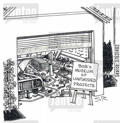 handyman cartoon humor: Bob's Museum Of Unfinished Projects.
