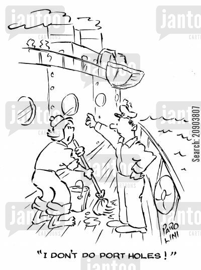 royal navy cartoon humor: 'I don't do port holes!'