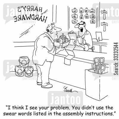 diy cartoon humor: 'I think I see your problem. You didn't use the swear words listed in the assembly instructions.'