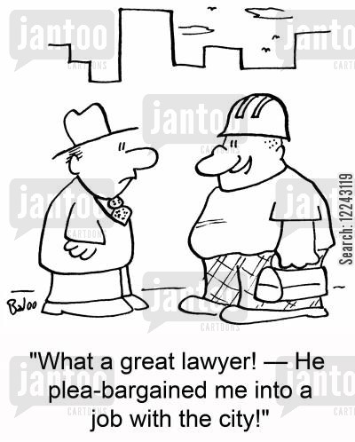 plea-bargained cartoon humor: 'What a great lawyer! -- He plea-bargained me into a job with the city!'