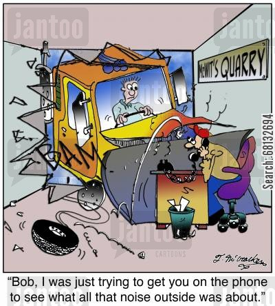 quarry cartoon humor: 'Bob, I was just trying to get you on the phone to see what all that noise outside was about.'