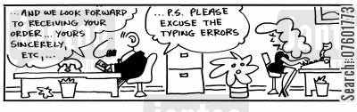 typing errors cartoon humor: '...And we look forwards to receiving your order..yours sincerely, ETC.,... P.S. Please excuse the typing errors.'
