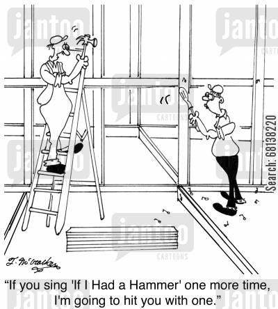 hymns cartoon humor: 'If you sing 'If I Had a Hammer' one more time, I'm going to hit you with one.'