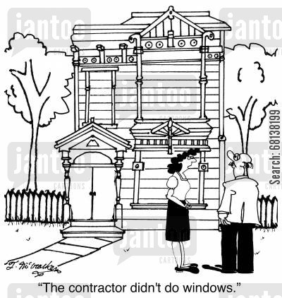 constructors cartoon humor: 'The contractor didn't do windows.'