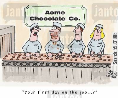 factory worker cartoon humor: Chocolate factory workers on the job - one with his face covered with chocolate - 'Your first day on the job...?'