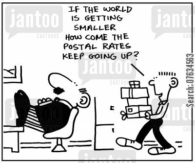 small world cartoon humor: If the world is getting smaller, how come the postal rates keep going up?