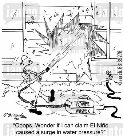 power hose cartoon humor: 'Ooops. Wonder if I can claim El Nino caused a surge in water pressure?'
