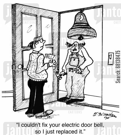 electrician cartoon humor: 'I couldn't fix your electric door bell, so I just replaced it.'