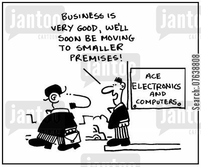 financial difficulty cartoon humor: 'Business is very good. We'll soon be moving to smaller premises.'