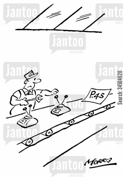 conveyer belt cartoon humor: P45 on Factory Line