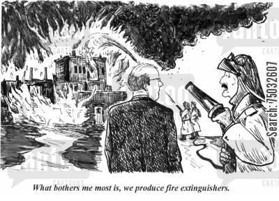 fire extinguishers cartoon humor: 'What bothers me most is, we produce fire extinguishers.'