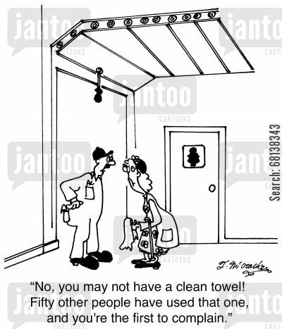 public lavatory cartoon humor: 'No, you may not have a clean towel! Fifty other people have used that one, and you're the first to complain.'