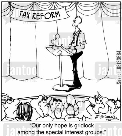 tax reform cartoon humor: Tax Reform 'Our only hope is gridlock among the special interest groups.'