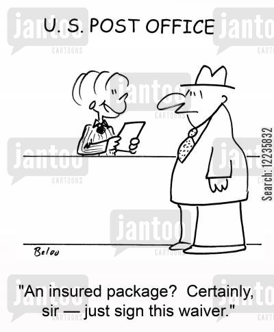 insured parcel cartoon humor: 'An insured package? Certainly, sir -- just sign this waiver.'