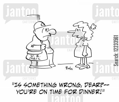 postal strike cartoon humor: 'Is something wrong, dear? -- You're on time for dinner!'