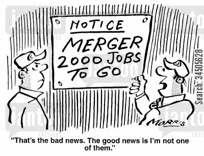 mergers and takeovers cartoon humor: That's the bad news. The good news is I'm not one of them.