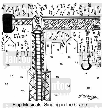 musical theatre cartoon humor: Flop Musicals: Singing in the Crane.