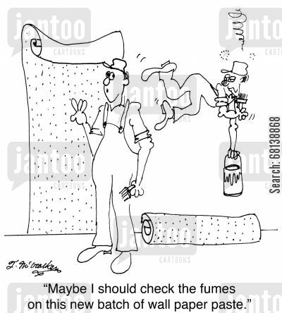 interior decorator cartoon humor: 'Maybe I should check the fumes on this new batch of wallpaper paste.'