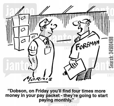 monthly cartoon humor: ..four times more money in your pay packet...
