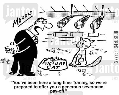 severance pay offs cartoon humor: 'You've been here a long time Tommy, so we're prepared to offer you a generous severance pay-off.'