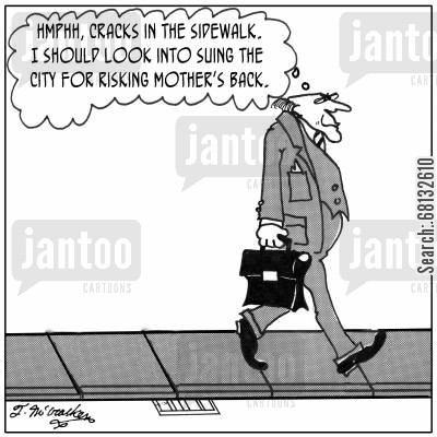 broken back cartoon humor:  'Hmphh, cracks in the sidewalk. I should look into suing the city for risking mother's back.'