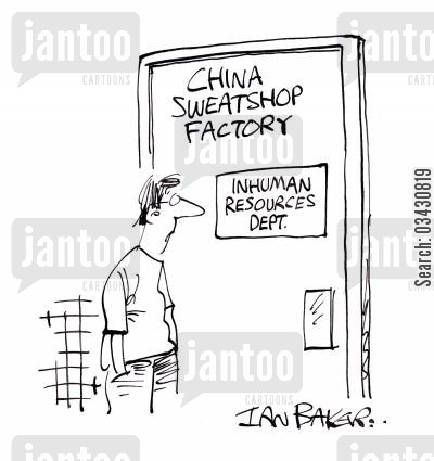 sweat shops cartoon humor: Inhuman Resources Dept at China Sweatshop Factory.