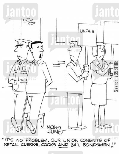 trade unions cartoon humor: 'It's no problem. Our union consists of retail clerks, cooks AND bail bondsmen!'