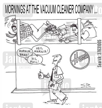 staff meeting cartoon humor: Mornings At The Vacuum Cleaner Company,,,