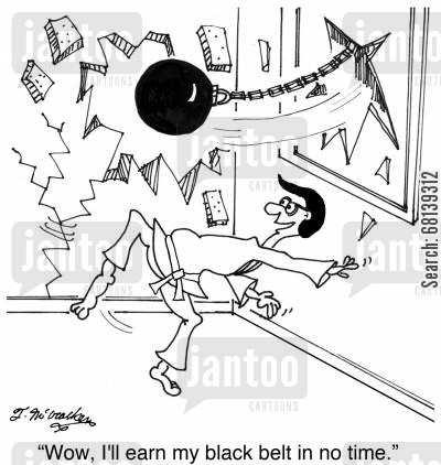 black belt cartoon humor: 'Wow, I'll earn my black belt in no time.'