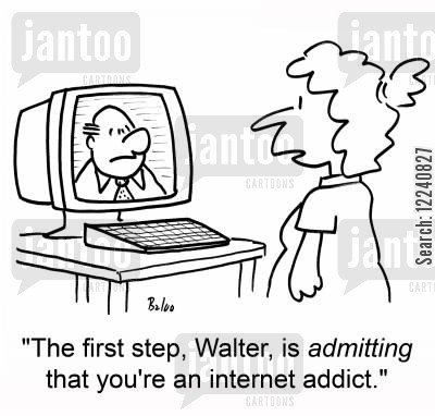 computer addicts cartoon humor: 'The first step, Walter, is admitting that you're an internet addict.'