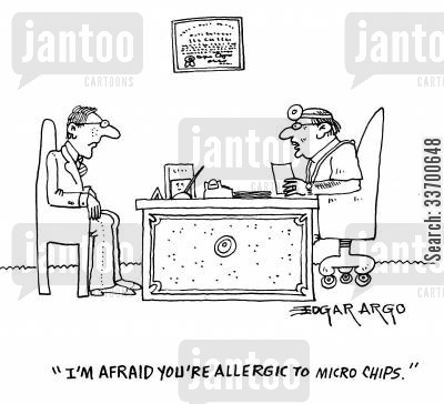 advanced cartoon humor: 'I'm afraid you're allergic to micro chips.'